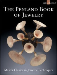 The Penland Book of Jewelry: Master Classes in Jewelry Techniques - Marthe Le Van
