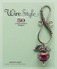 Wire Style - 50 Unique Jewellery Designs -  Denise Peck