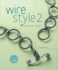 Wire Style 2: 45 New Jewelry Designs - Denise Peck