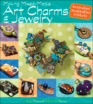 Making Mixed-Media Art Charms & Jewelry - Peggy Krzyzewski and Christine Hansen