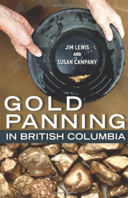 Gold Panning in British Columbia - Jim Lewis and Susan Campany