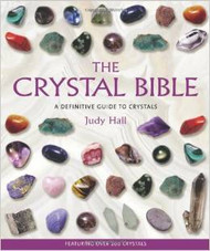 The Crystal Bible: A Definitive Guide to Crystals - Judy Hall