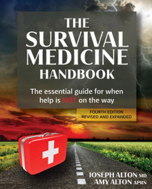 New book The Survival Medicine Handbook: The Essential Guide For When Help Is NOT On The Way, Fourth Edition 2021
