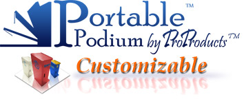 Customizable portable podiums.
