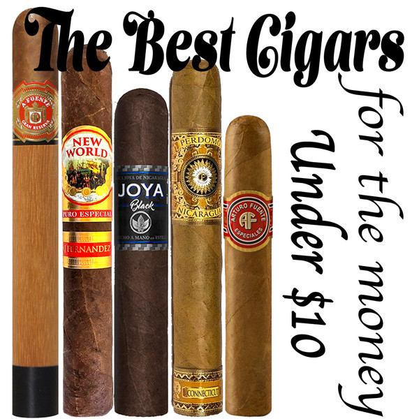 The Best Cigars for the Money under $10