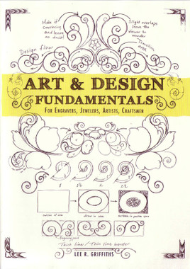 Art & Design Fundamentals, a DVD by Lee Griffiths for Engravers, Jewelers, Artists & Craftsmen. Available at Engraver.com