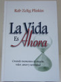 La Vida Es Ahora by Zelig Pliskin-Life is Now  (BKS-LVEA)