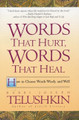 Words That Hurt, Words That Heal by Joseph Telushkin (BKE-WTH)