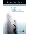In His Mercy Understanding the Thirteen Midot (BKE-IHM)