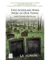 Two Scholars Who Were in Our Town & other novellas by S.Y. Agnon (BKE-TSWT)