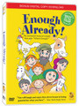Enough Already! DVD (V566)