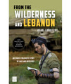 From the Wilderness and Lebanon: An Israeli Soldier's Story of War and Recovery by Asael Lubotzky (BKE-FTWAL)
