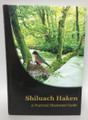 Shiluach Haken: A Practical Illustrated Guide (BKE-SHH)