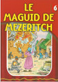 The Eternal Light French #6 The Magid Of Mezeritch (BKC-TELF6)