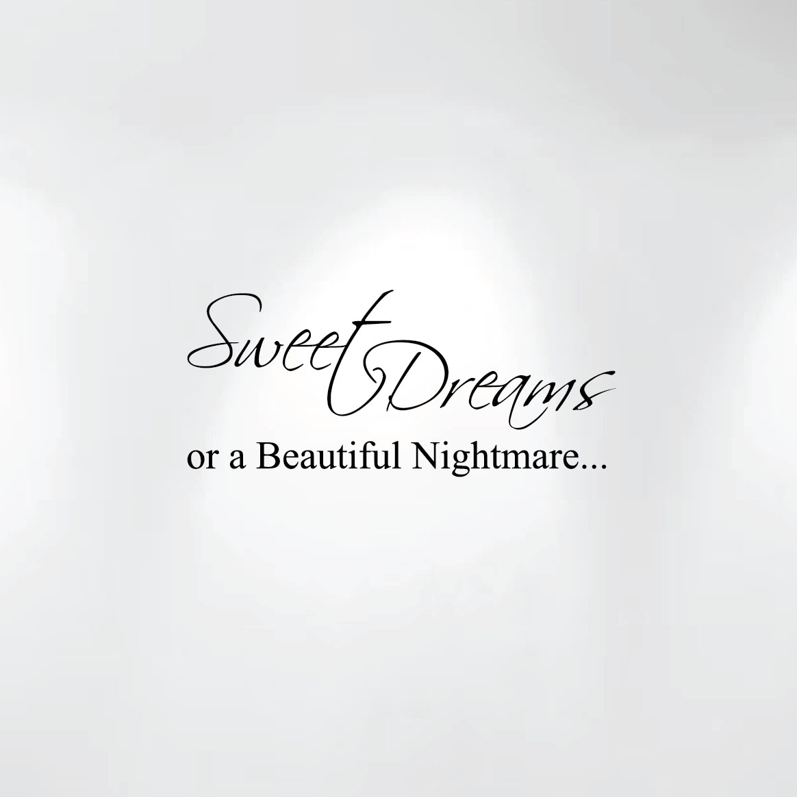 Wall Decal Quotes For Bedroom Sweet Dreams Or A Beautiful Nightmare Quote Decal Art Wall