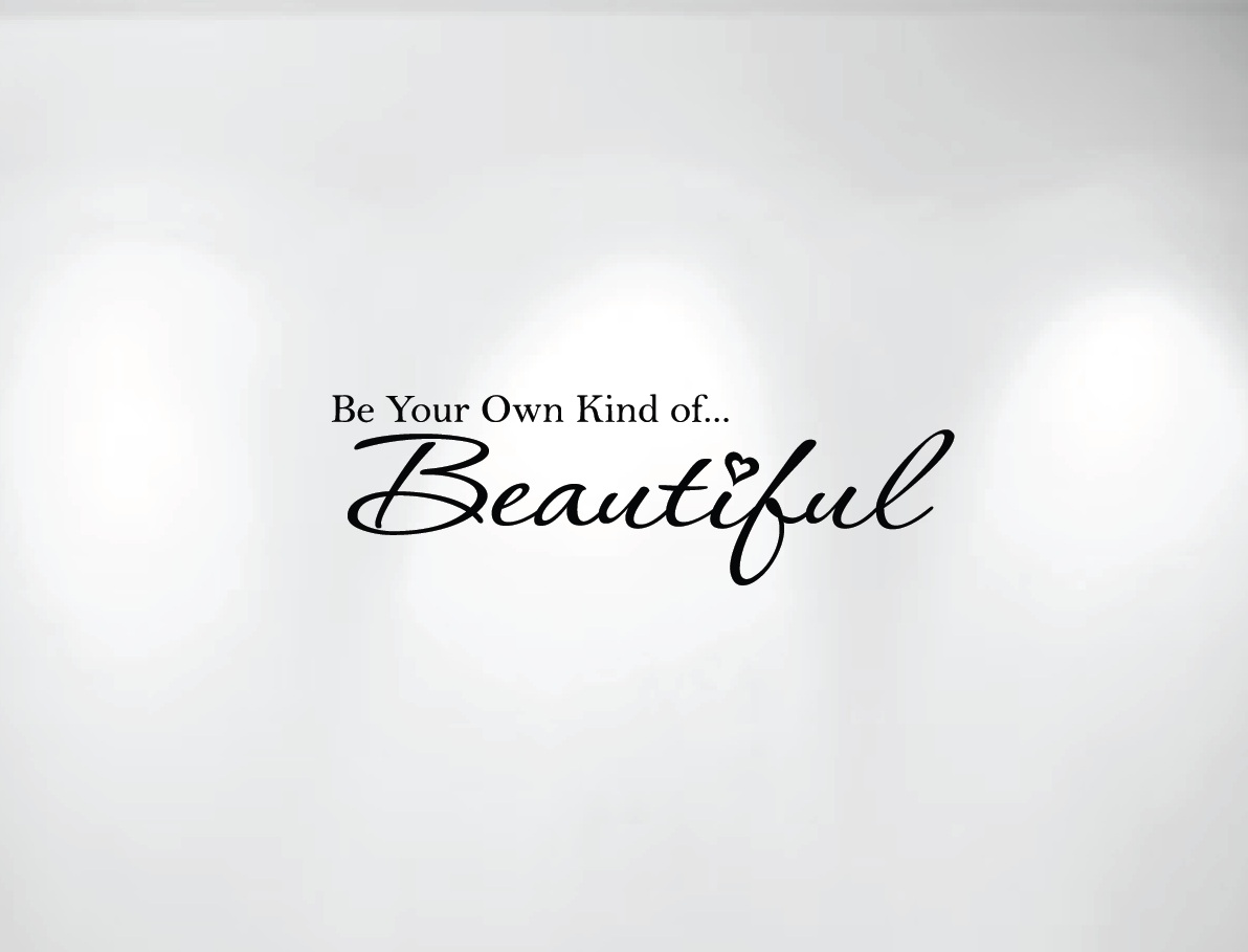 Be Your Own Kind Of Beautiful Vinyl Wall Decal 1152