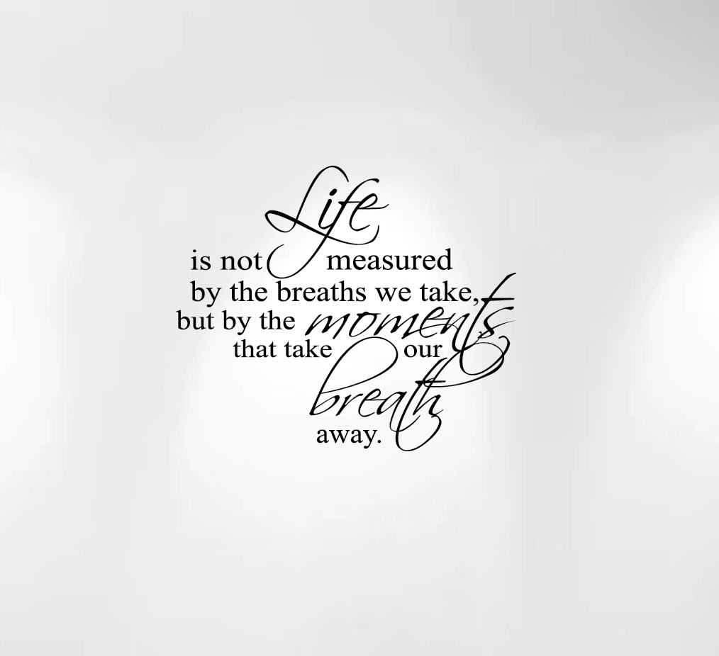 life-is-not-measured-by-the-breaths-we-take-1235-black-wall-decal.jpg