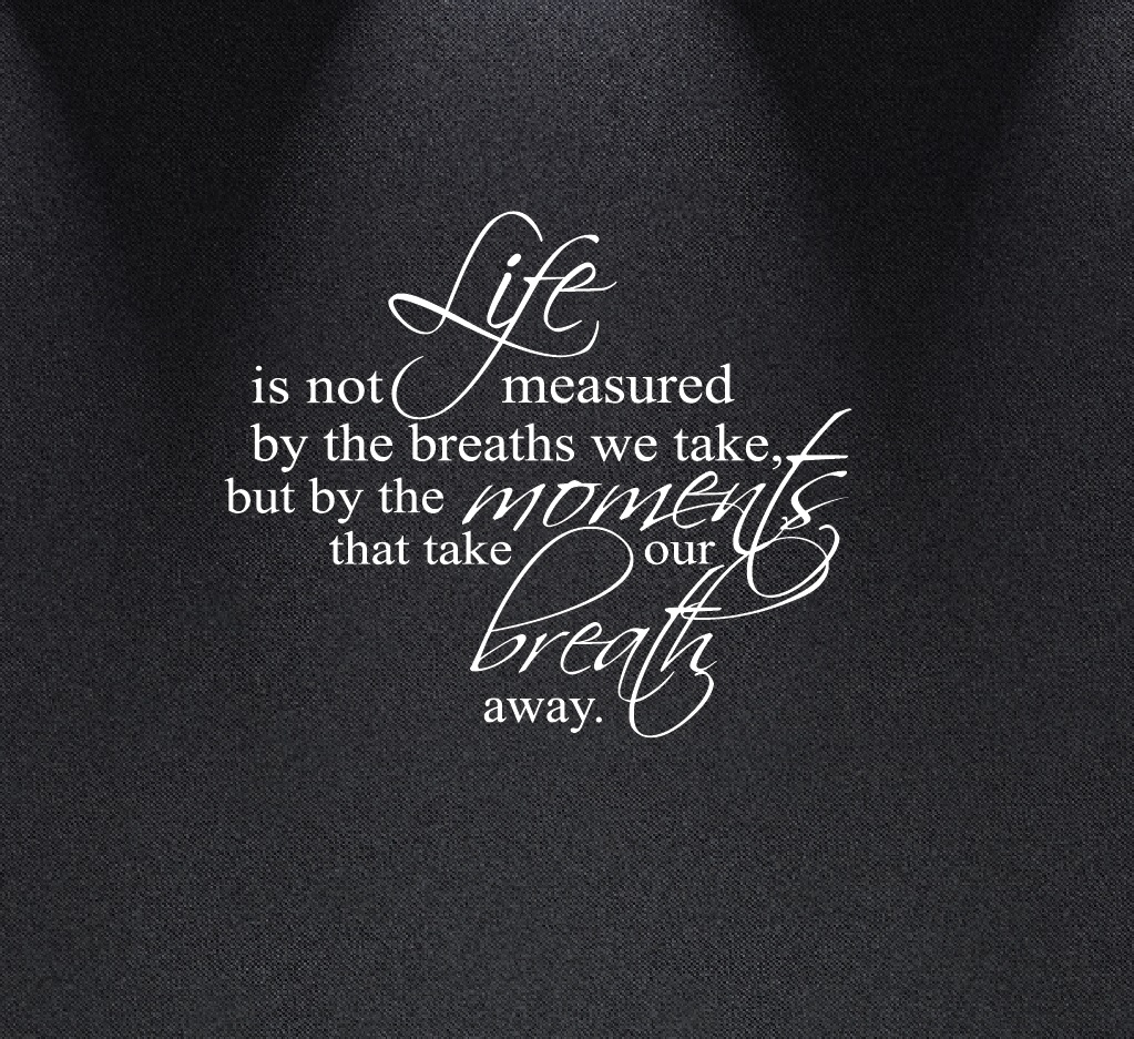 life-is-not-measured-by-the-breaths-we-take-1235-white-wall-decal.jpg