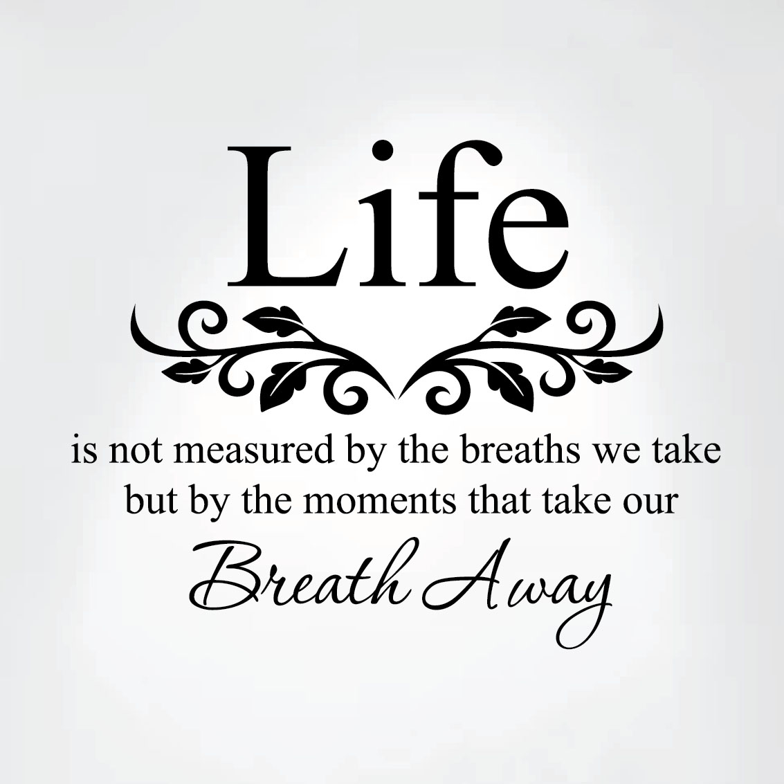 Life Is Not Measured By The Breaths We Take Vinyl Wall Decal Art