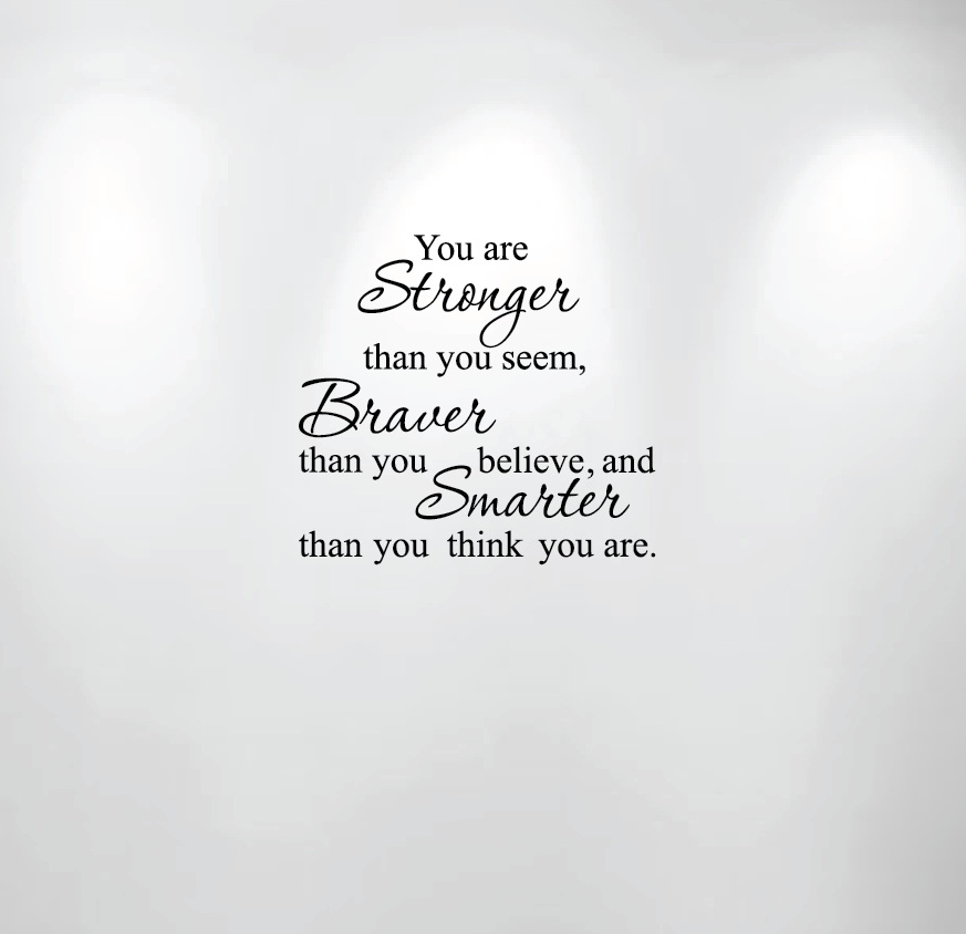You Are Stronger Braver Smarter Wall Quote 1188 Innovativestencils