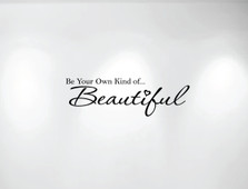 Be Your Own Kind of Beautiful Vinyl Wall Decal #1152