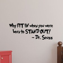 Why Fit In When You Can Stand Out Dr Seuss Quote Wall Decal #1167