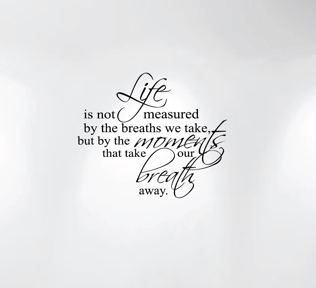 Life Is Not Measured By The Breaths We Take Wall Decal Nursery
