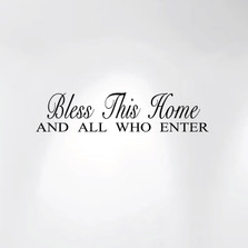 Bless This Home and All Who Enter Wall Decal #1240