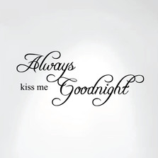Always Kiss Me Goodnight Quote Decal Art Wall Bedroom Nursery Décor #1284
