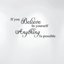 Believe in Yourself Anything Is Possible Vinyl Wall Decal #1244