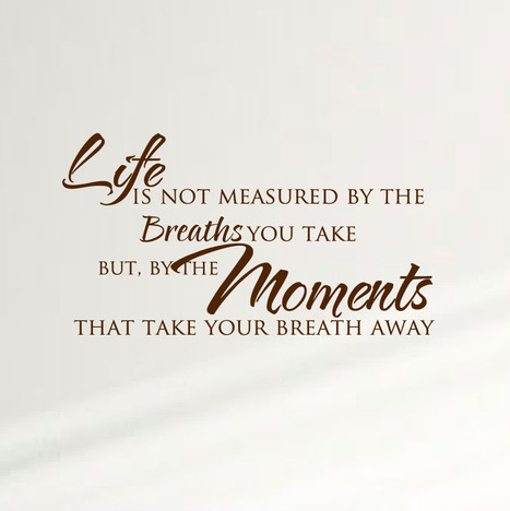 Life Is Not Measured By The Breaths You Take Home Wall Decal