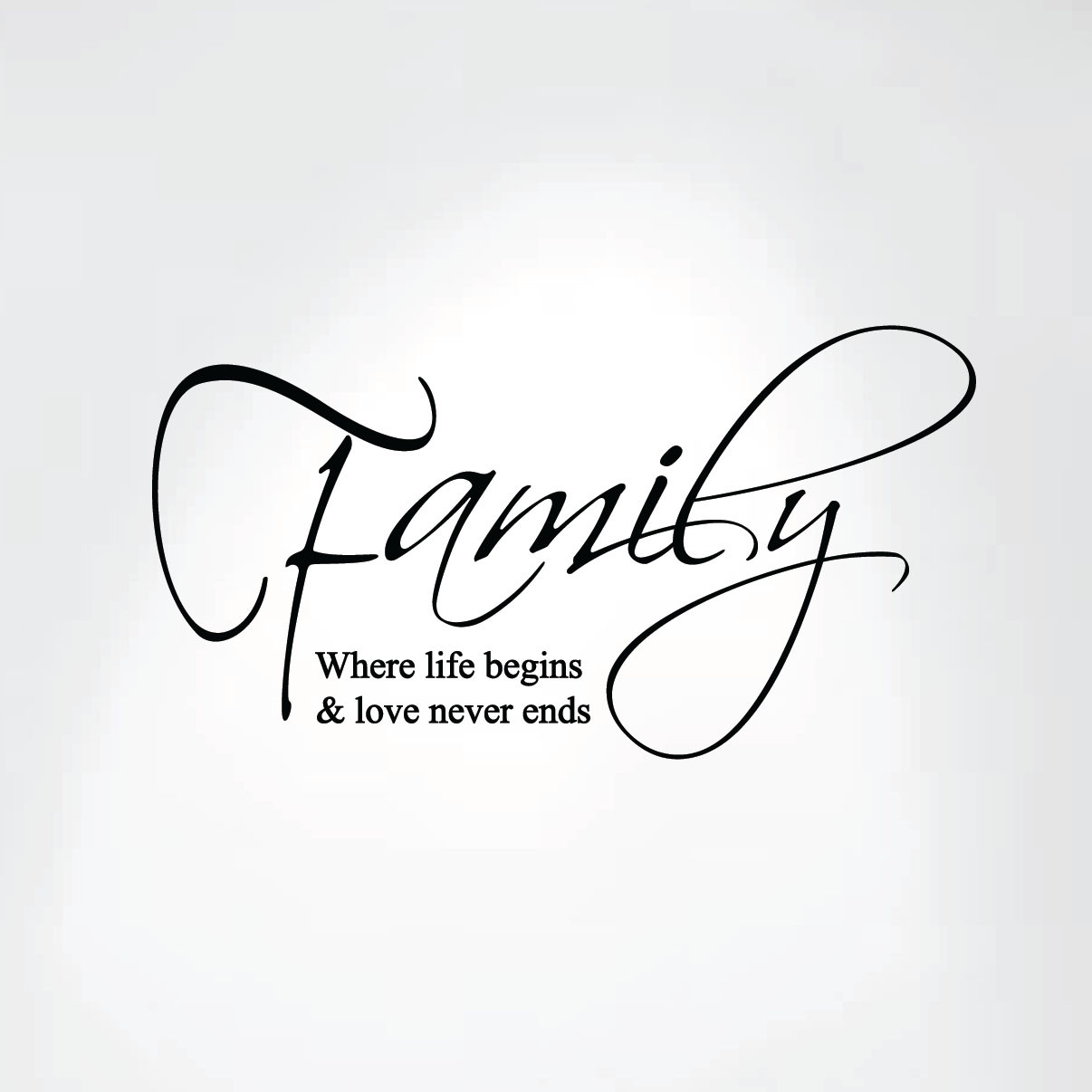 Family Where Life Begins and Love Never Ends Wall Decal ...