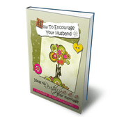 How To Encourage Your Husband - Ideas To Revitalize Your Marriage - Book