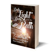 DAILY LIGHT ON THE DAILY PATH (KJV),  PLUS CREATIVE WAYS TO READ GOD'S WORD TO YOUR CHILDREN