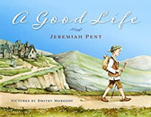 A GOOD LIFE - A Book for Children (and Adults) - By Jeremiah Pent