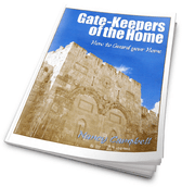 GATE-KEEPERS OF THE HOME - HOW TO GUARD YOUR HOME