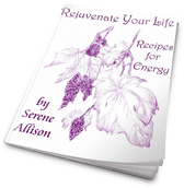 REJUVENATE YOUR LIFE! RECIPES FOR ENERGY