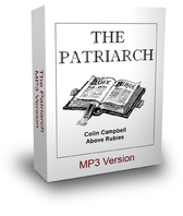 THE MAKING OF A PATRIARCH - Downloadable MP3 Format