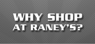 Why Shop at Raney's?
