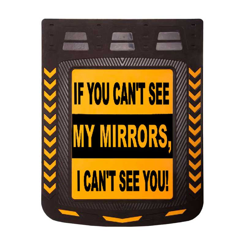 """24"""" x 30"""" Caution If You Can't See My Mirrors Mud Flap With Black Background"""