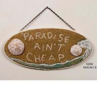Paradise Ain't Cheap Sign