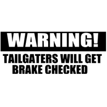 WARNING! Tailgaters Will Get Brake Checked - DECAL
