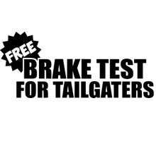 FREE Brake Test For Tailgaters - DECAL