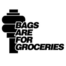 Bags Are For Groceries - DECAL