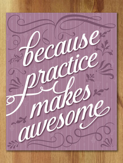 Because Practice Makes Awesome, dusty purple art print.