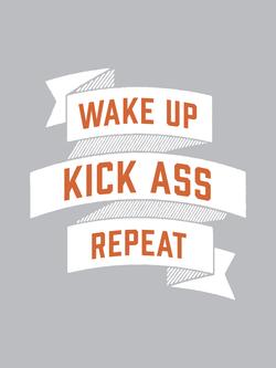 Wake up, Kick Ass, Repeat. in Grey. » Fun gift idea!
