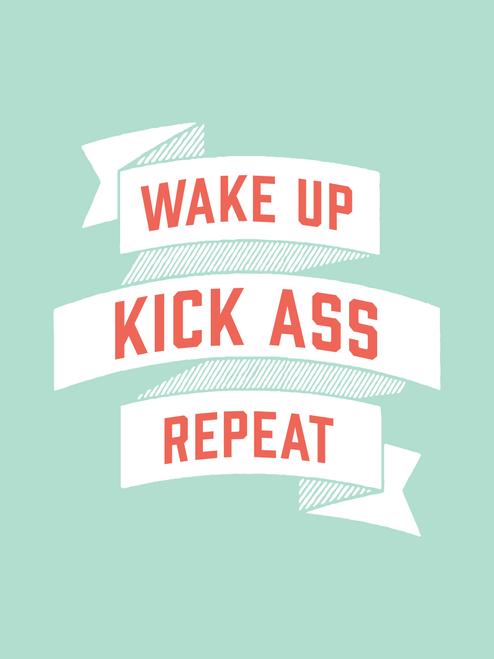 Wake up, Kick Ass, Repeat. in Seafoam Green. » LOVE!