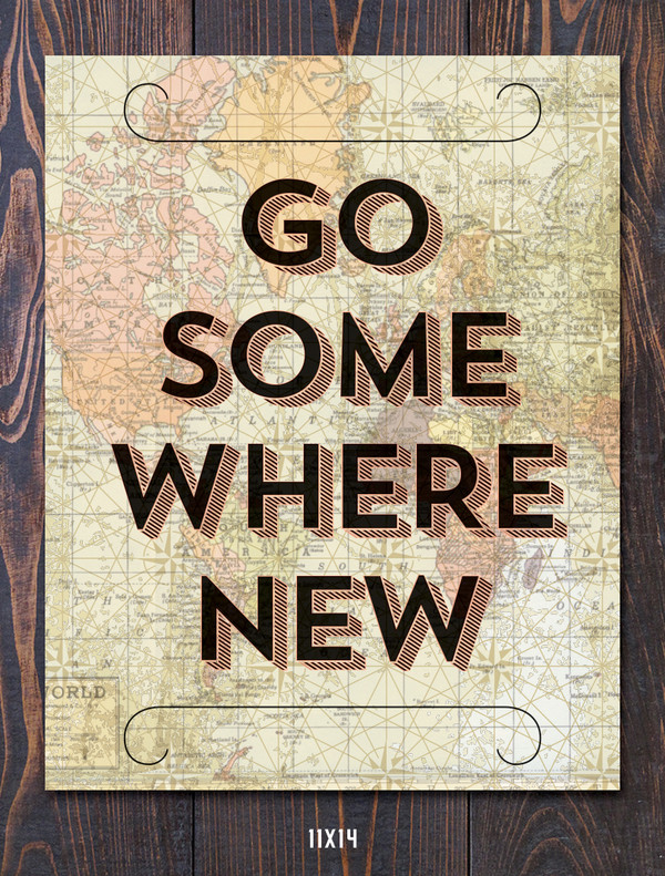 Go Somewhere New Art Print