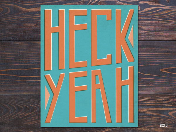 Heck Yeah Art Print