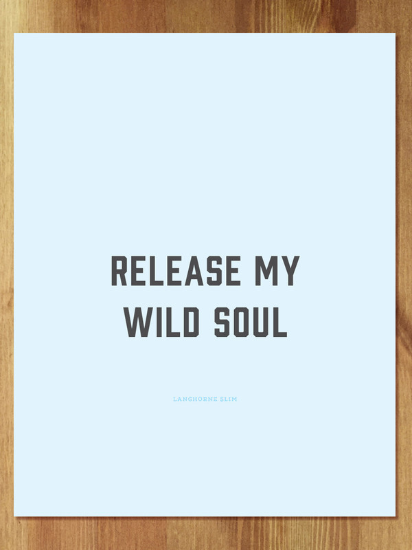 Release My Wild Soul Art Print in Block (lyric by Langhorne Slim)